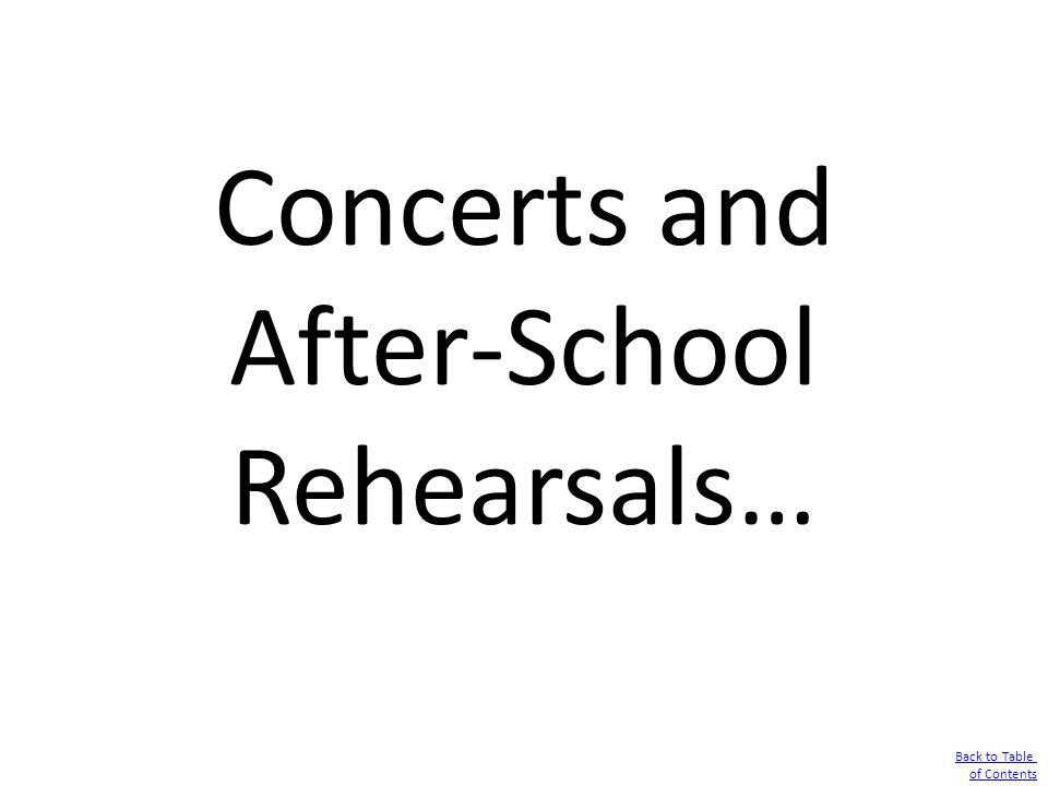 Concerts and After-School Rehearsals…