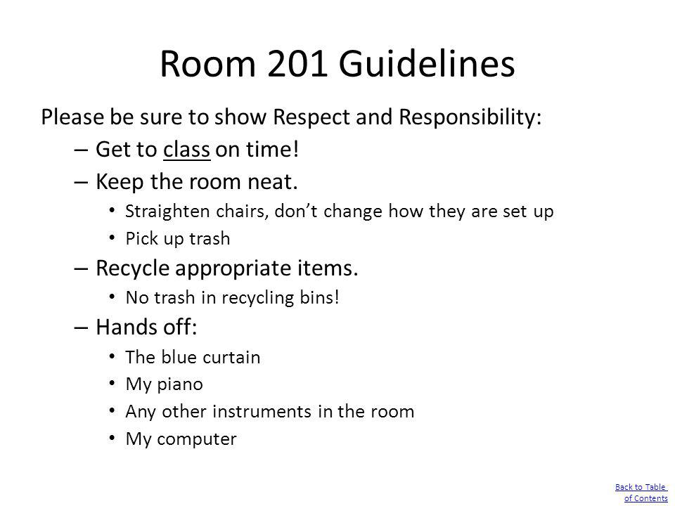 Room 201 Guidelines Please be sure to show Respect and Responsibility: