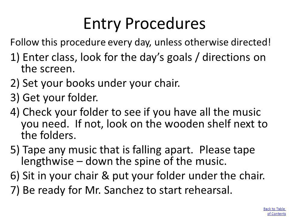 Entry Procedures Follow this procedure every day, unless otherwise directed!