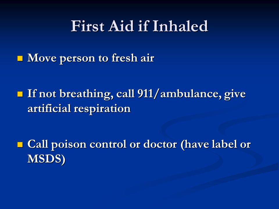 First Aid if Inhaled Move person to fresh air