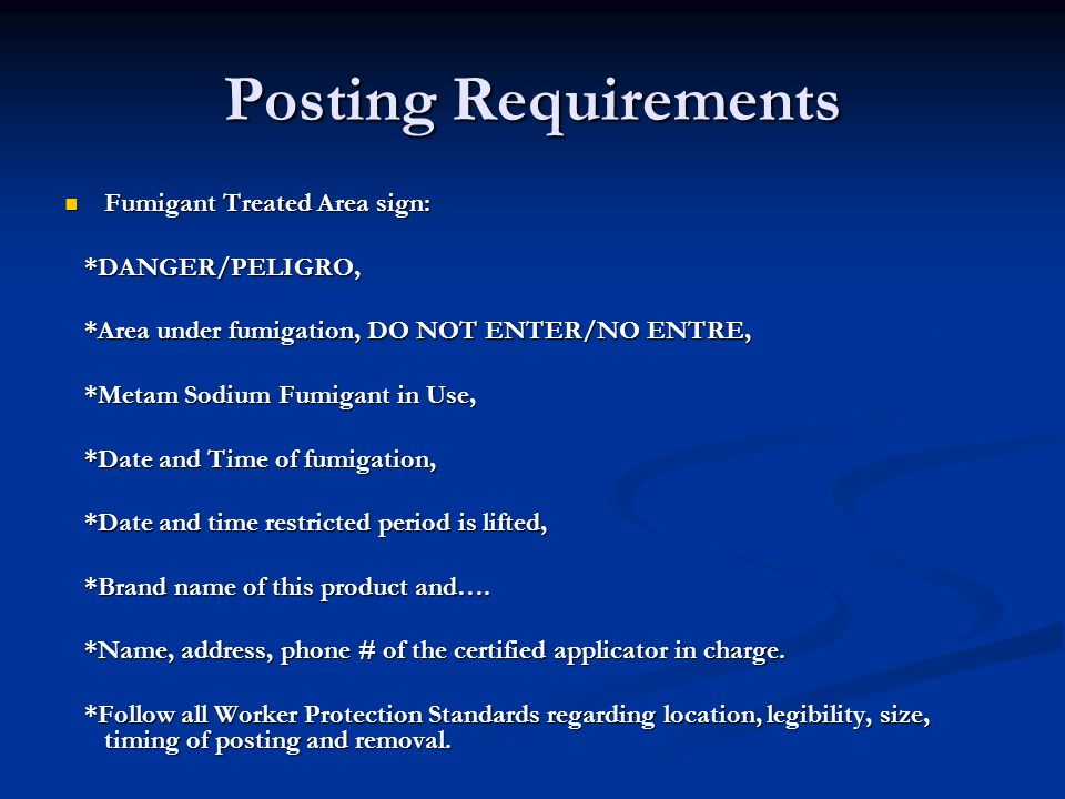 Posting Requirements Fumigant Treated Area sign: *DANGER/PELIGRO,