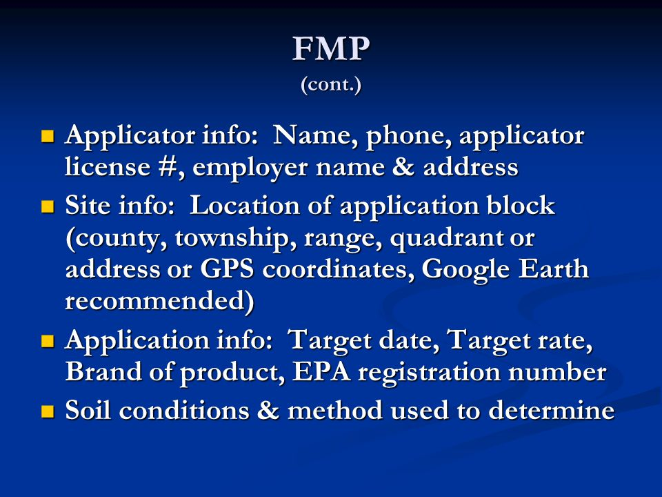 FMP (cont.) Applicator info: Name, phone, applicator license #, employer name & address.