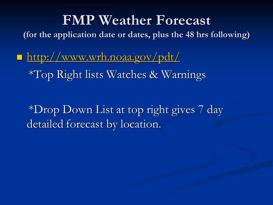 FMP Weather Forecast (for the application date or dates, plus the 48 hrs following)