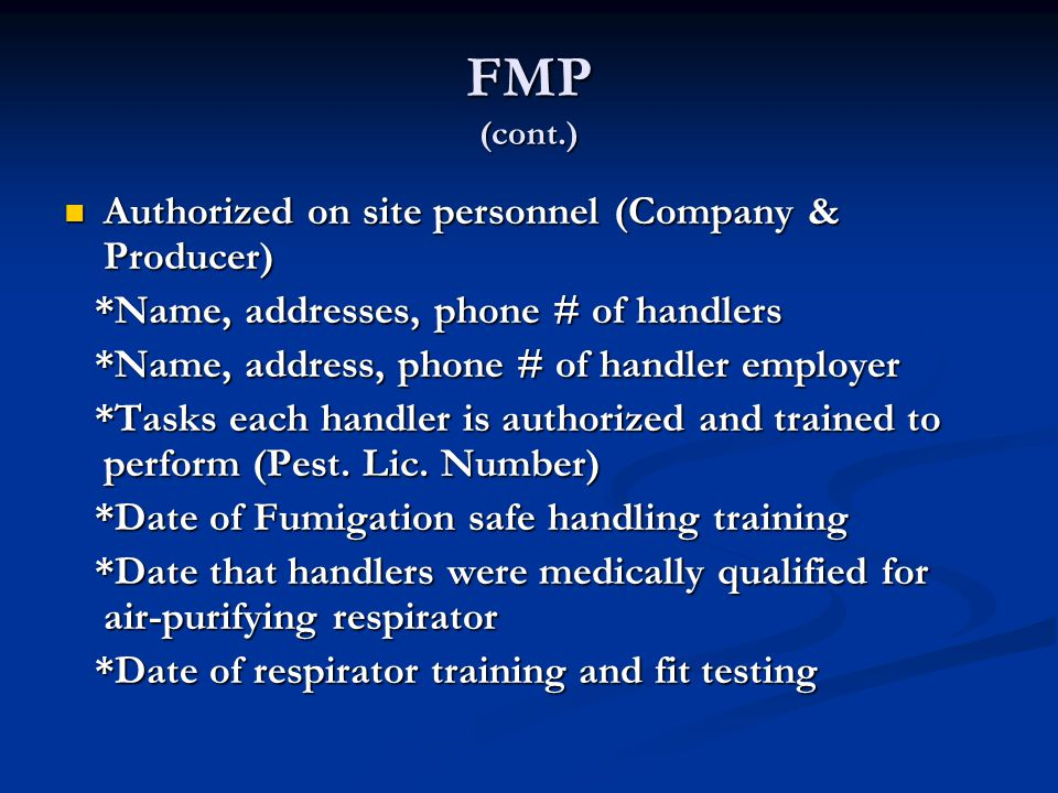 FMP (cont.) Authorized on site personnel (Company & Producer)