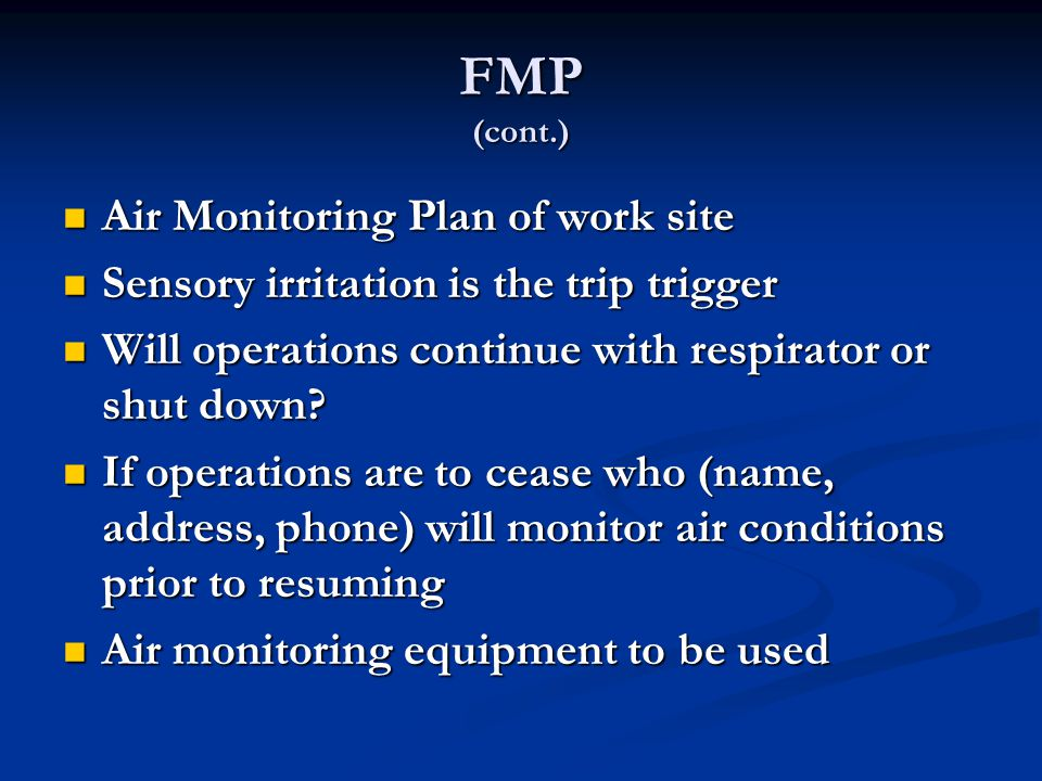 FMP (cont.) Air Monitoring Plan of work site