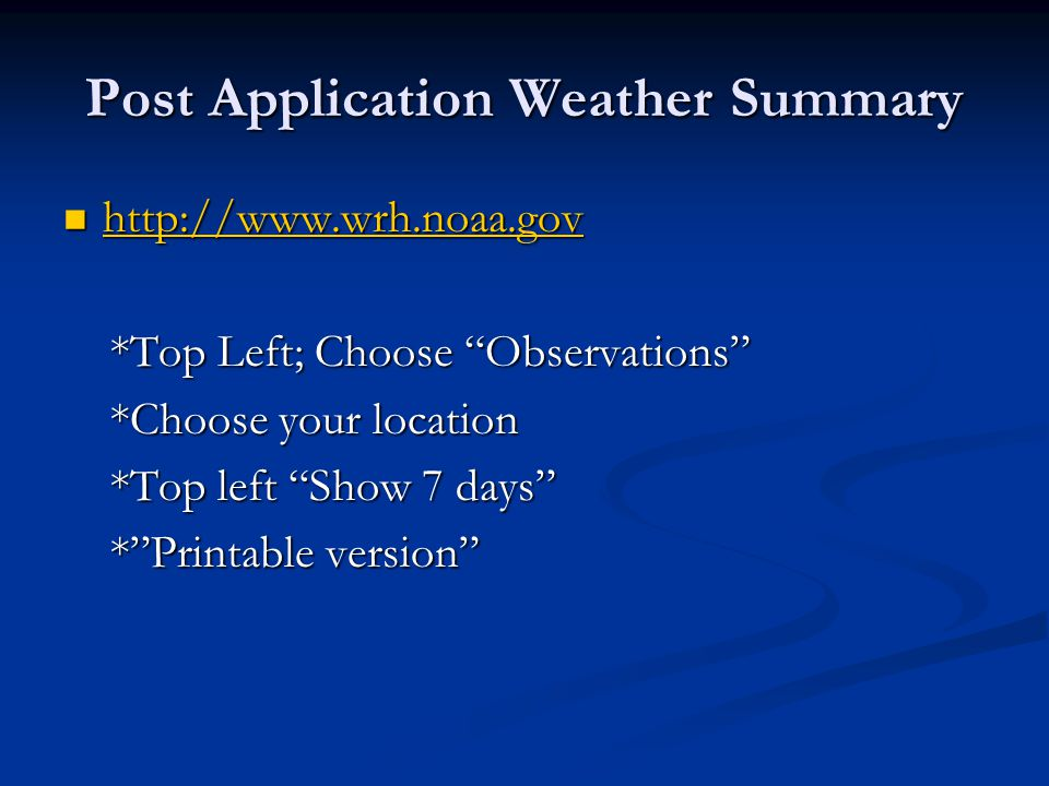 Post Application Weather Summary
