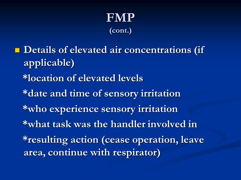FMP (cont.) Details of elevated air concentrations (if applicable)