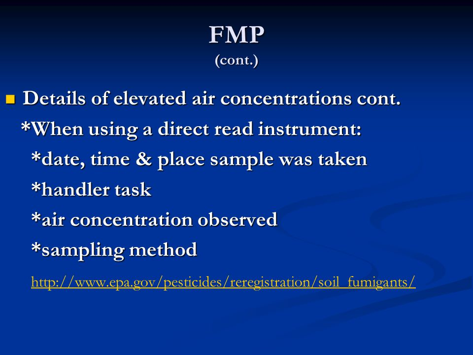 FMP (cont.) Details of elevated air concentrations cont.
