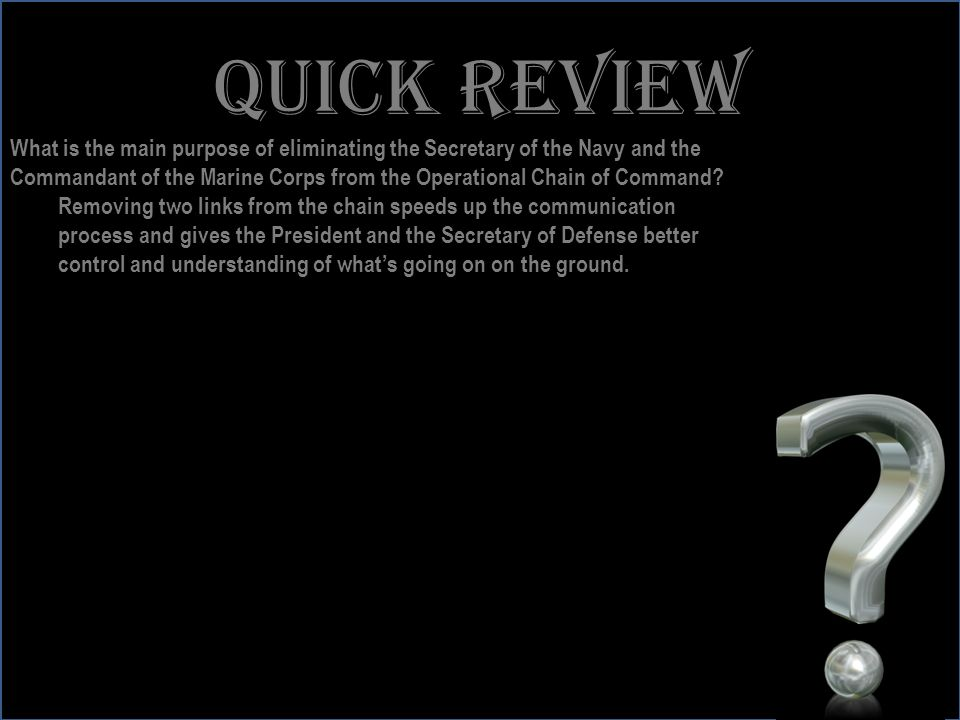 Quick review What is the main purpose of eliminating the Secretary of the Navy and the.