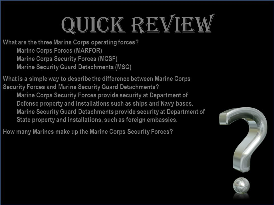 Quick review What are the three Marine Corps operating forces