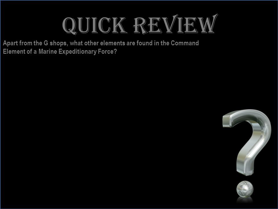 Quick review Apart from the G shops, what other elements are found in the Command.