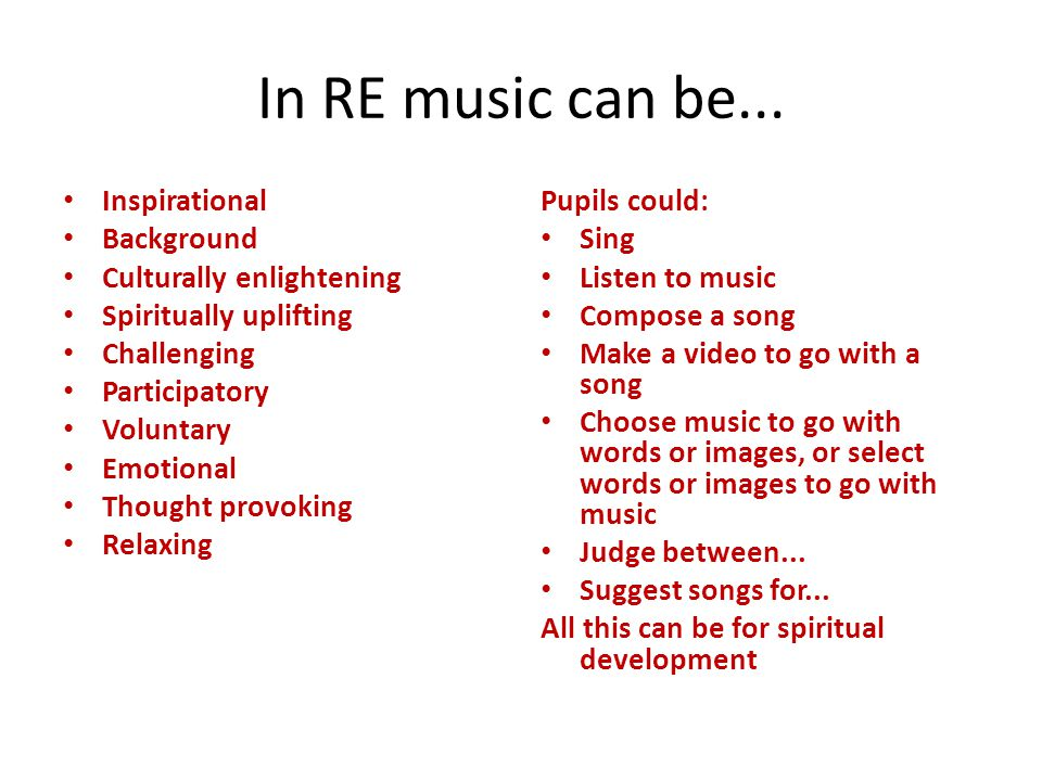 In RE music can be... Inspirational Background Culturally enlightening