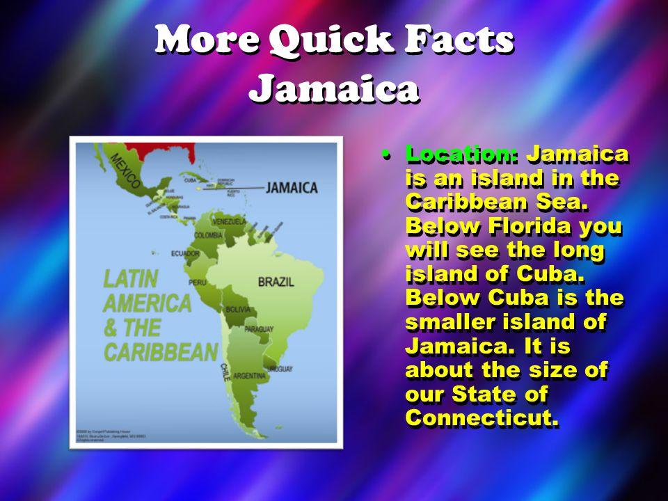 More Quick Facts Jamaica
