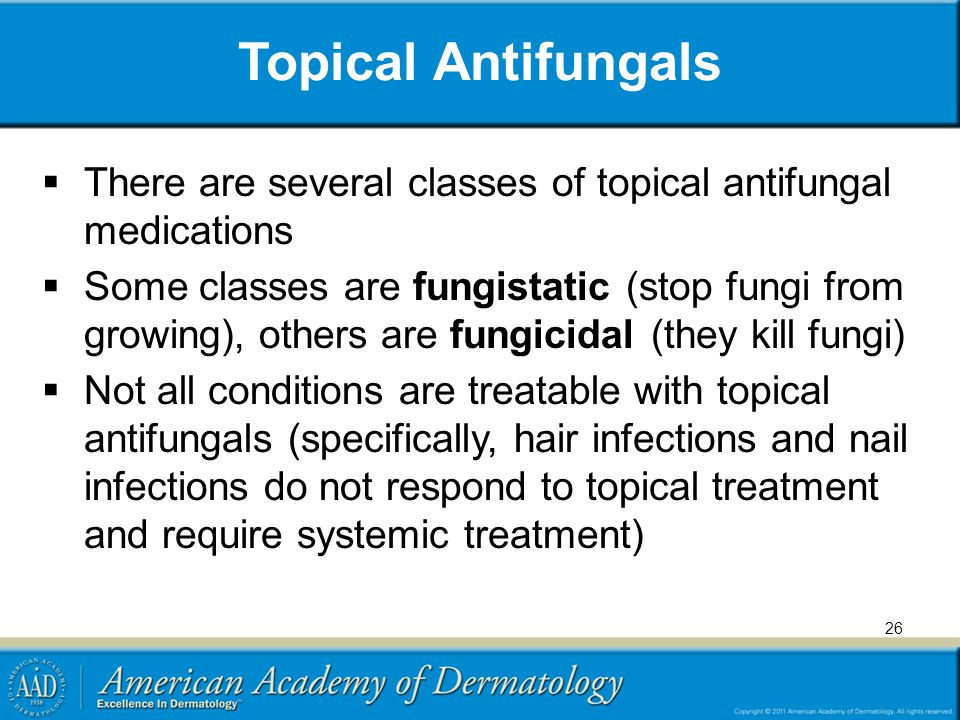 Topical Antifungals There are several classes of topical antifungal medications.