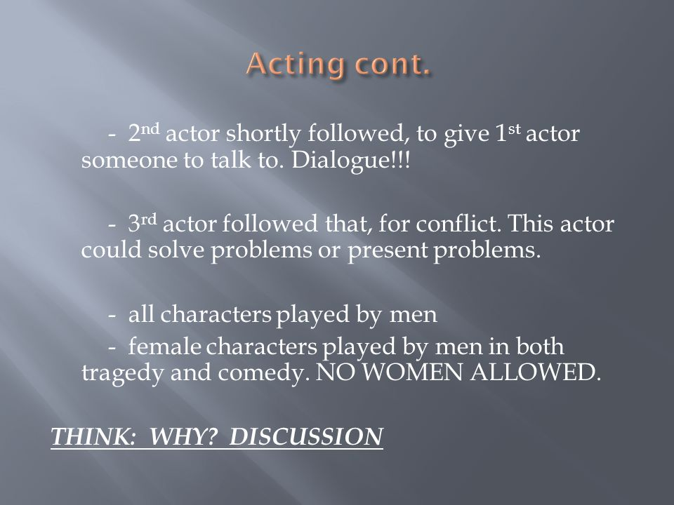 Acting cont.