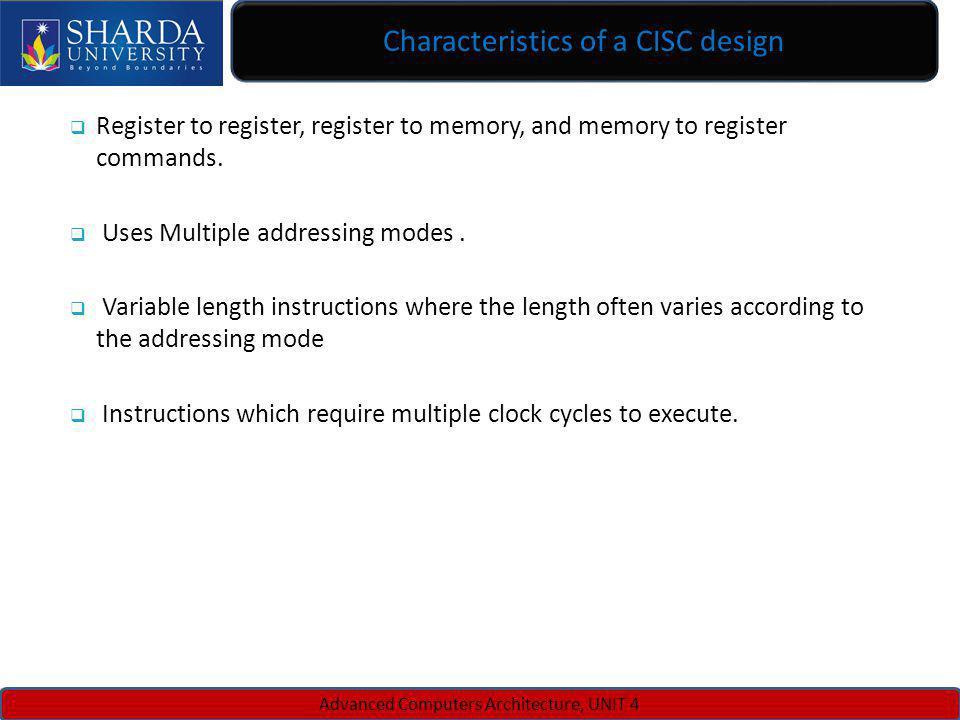 Characteristics of a CISC design
