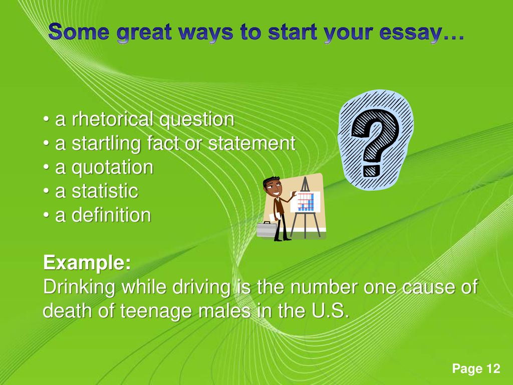 Some great ways to start your essay…