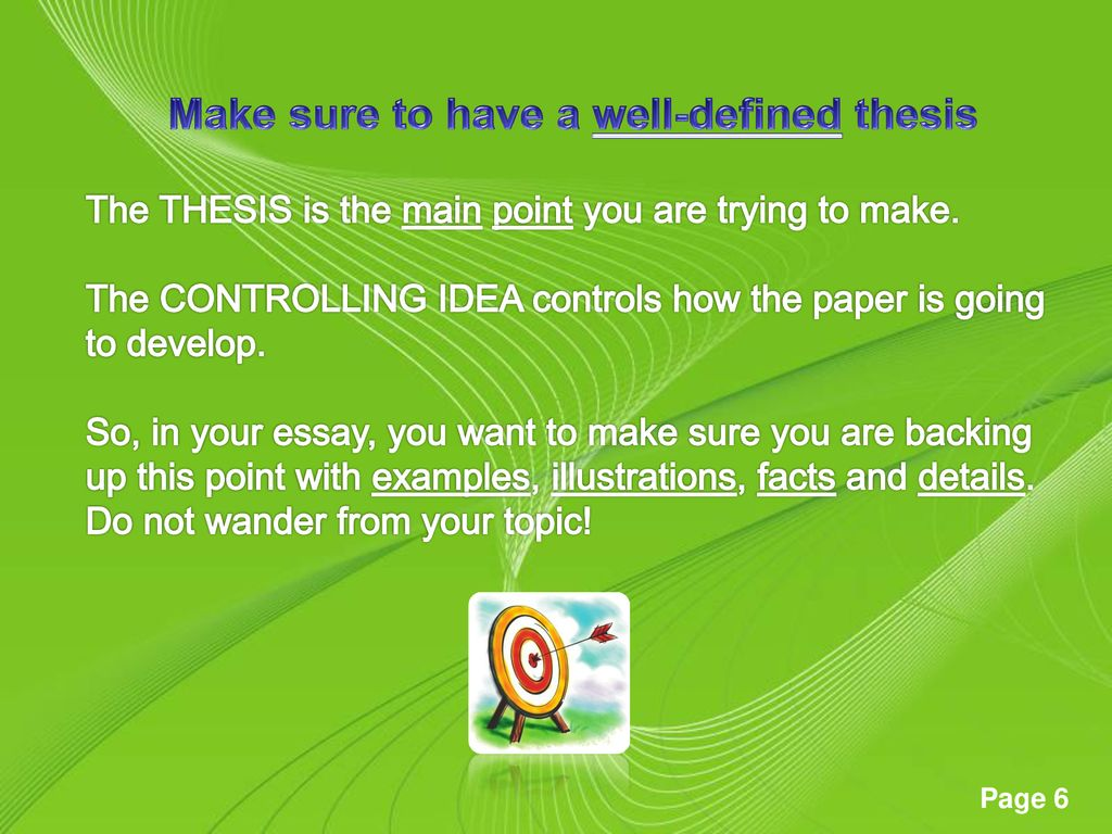 Make sure to have a well-defined thesis