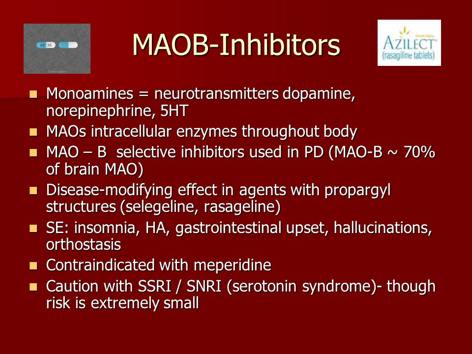 MAOB-Inhibitors Monoamines = neurotransmitters dopamine, norepinephrine, 5HT. MAOs intracellular enzymes throughout body.