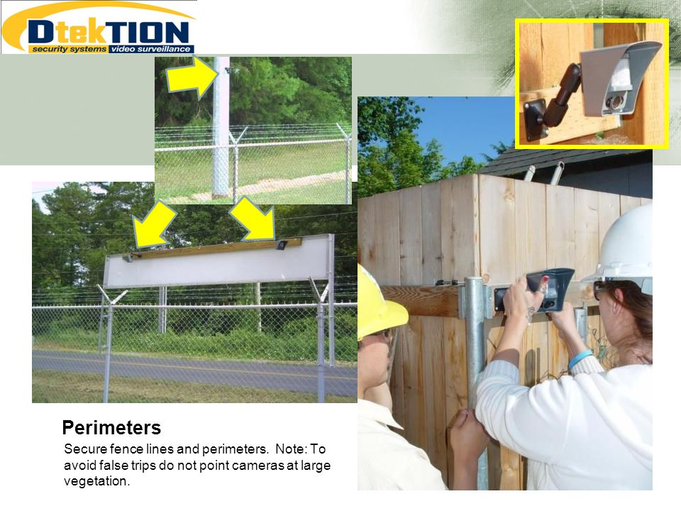 Perimeters Secure fence lines and perimeters.
