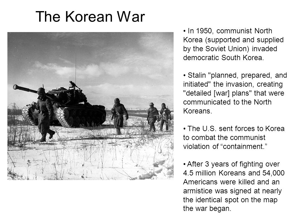 The Korean War In 1950, communist North Korea (supported and supplied by the Soviet Union) invaded democratic South Korea.