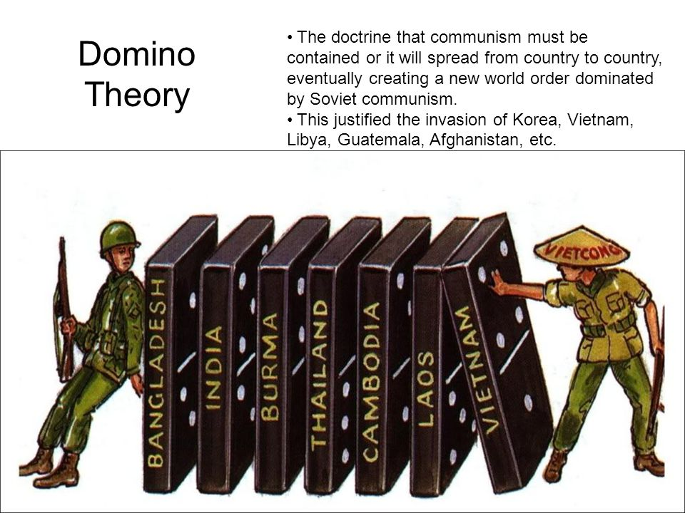 The doctrine that communism must be contained or it will spread from country to country, eventually creating a new world order dominated by Soviet communism.