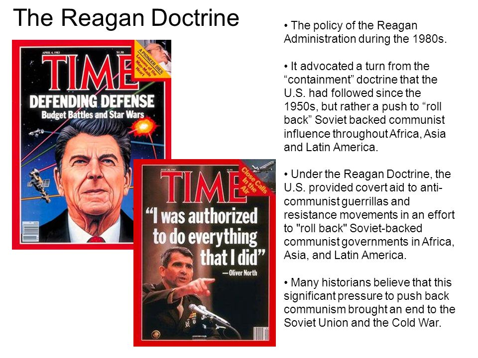 The Reagan Doctrine The policy of the Reagan Administration during the 1980s.