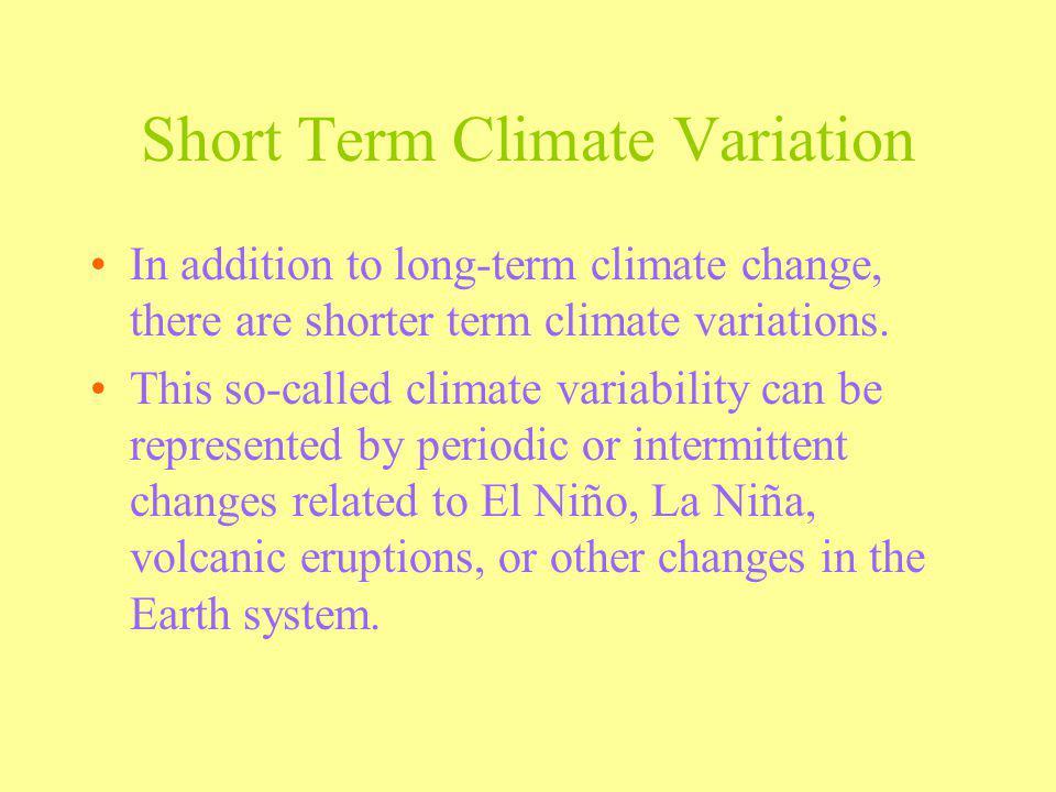 Short Term Climate Variation