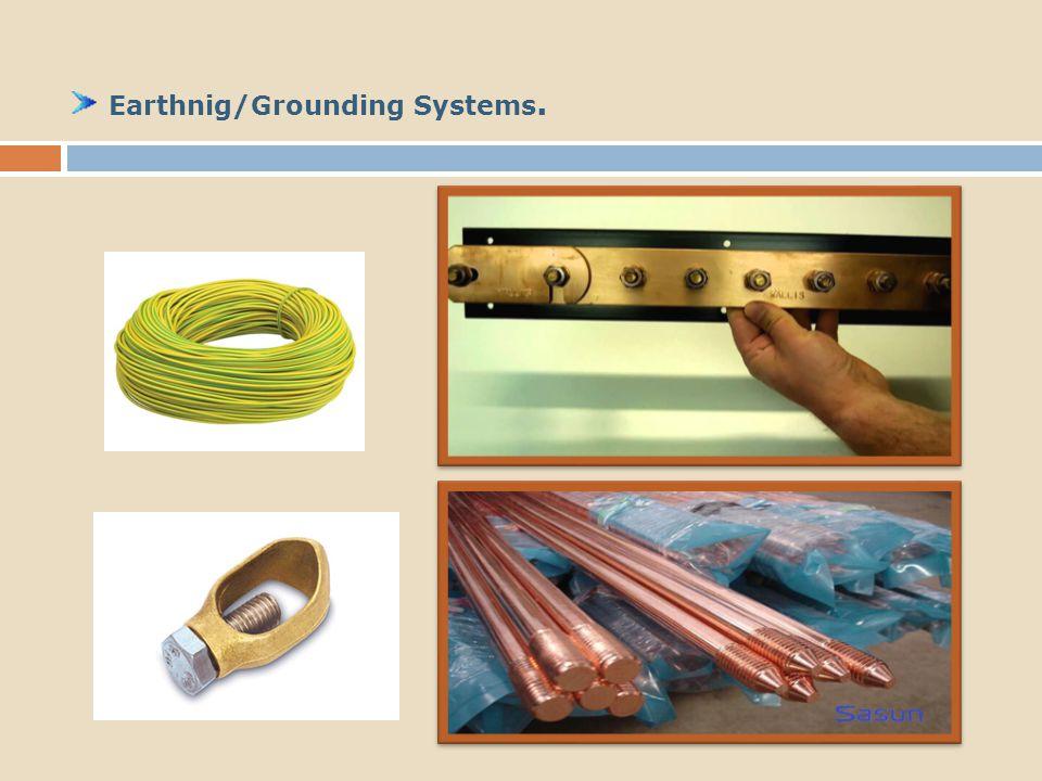 Earthnig/Grounding Systems.