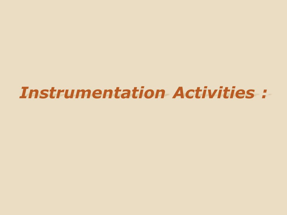 Instrumentation Activities :