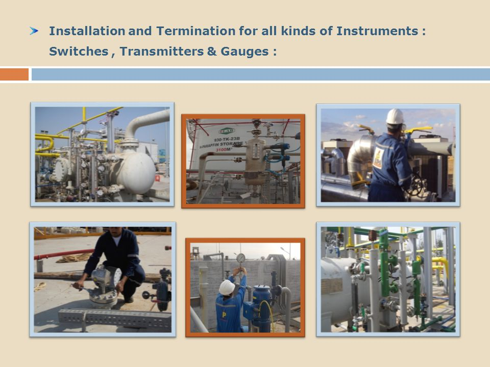 Installation and Termination for all kinds of Instruments : Switches , Transmitters & Gauges :