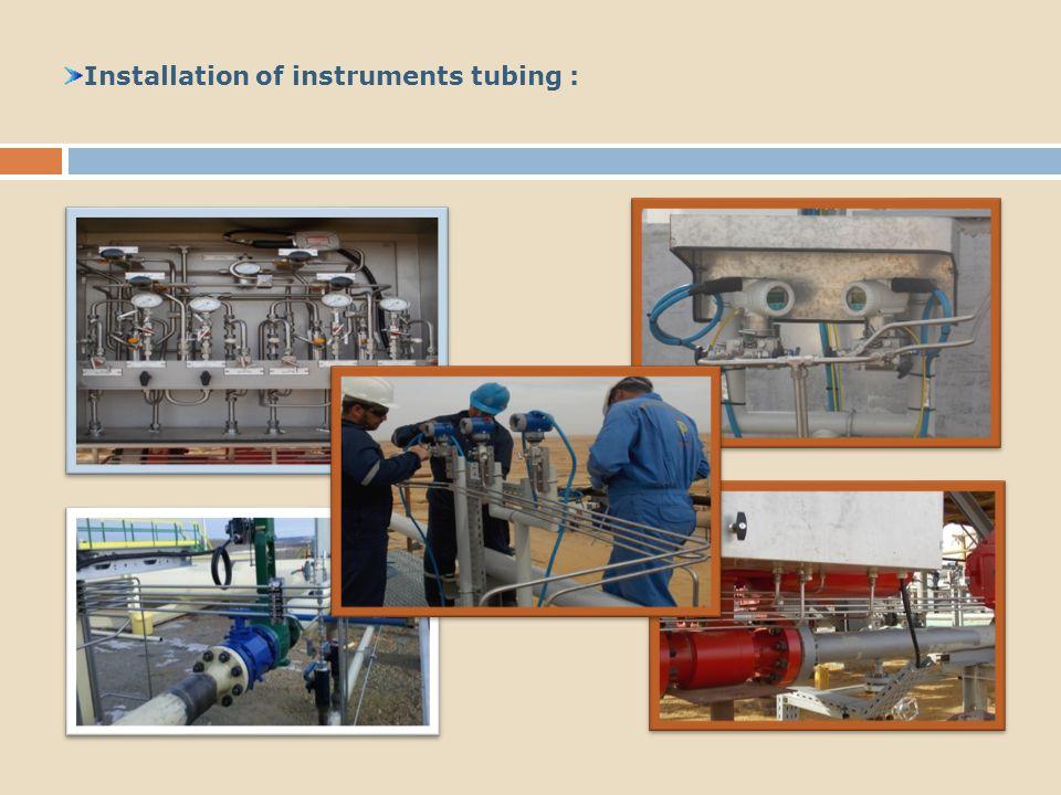 Installation of instruments tubing :