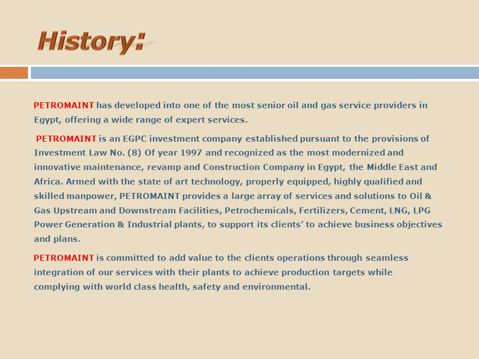 History: PETROMAINT has developed into one of the most senior oil and gas service providers in Egypt, offering a wide range of expert services.