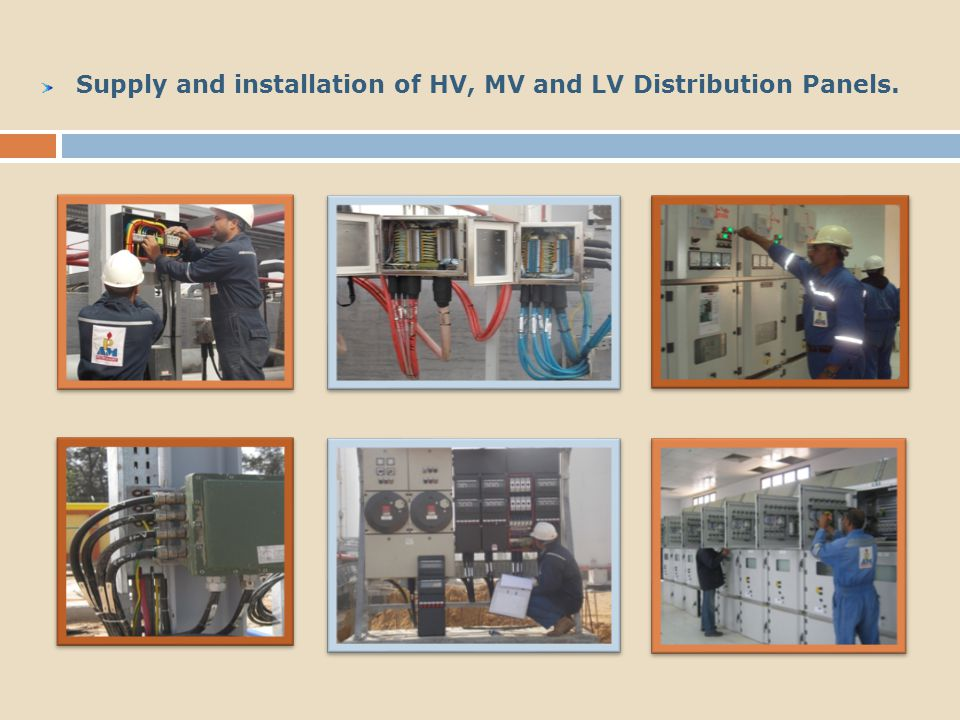 Supply and installation of HV, MV and LV Distribution Panels.