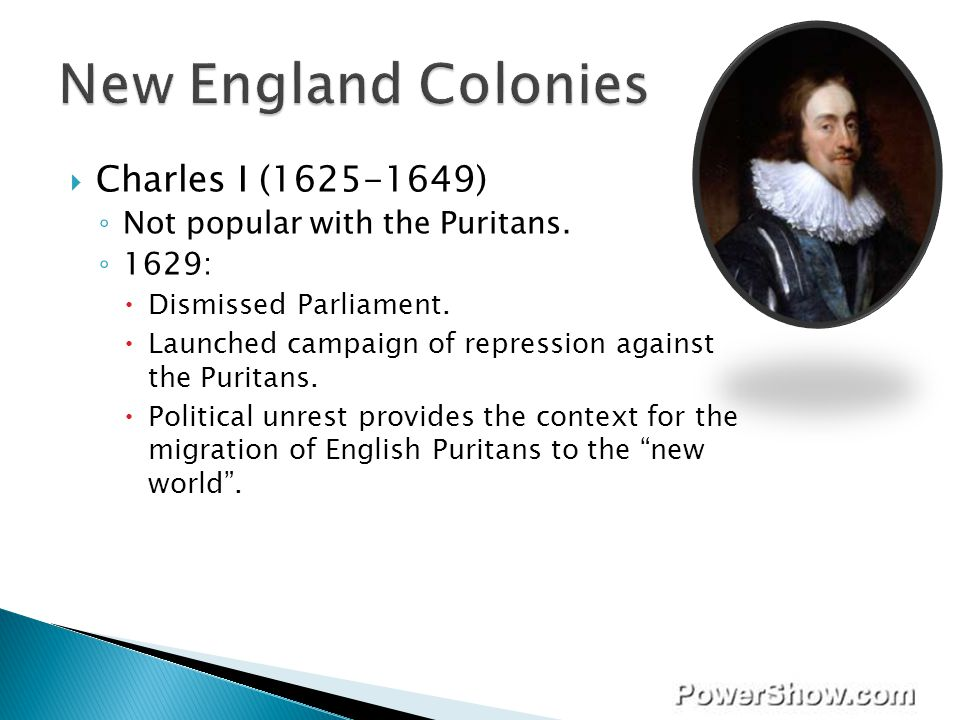 New England Colonies Charles I (1625-1649)
