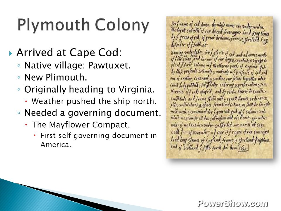 Plymouth Colony Arrived at Cape Cod: Native village: Pawtuxet.