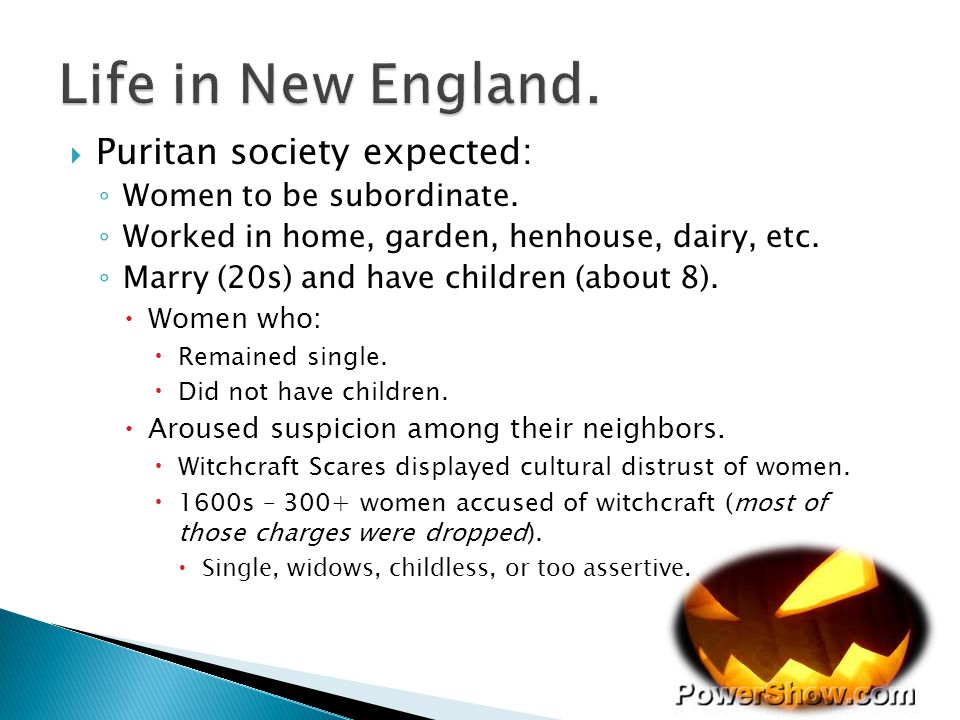 Life in New England. Puritan society expected: