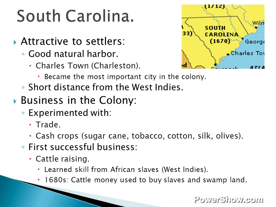 South Carolina. Attractive to settlers: Business in the Colony: