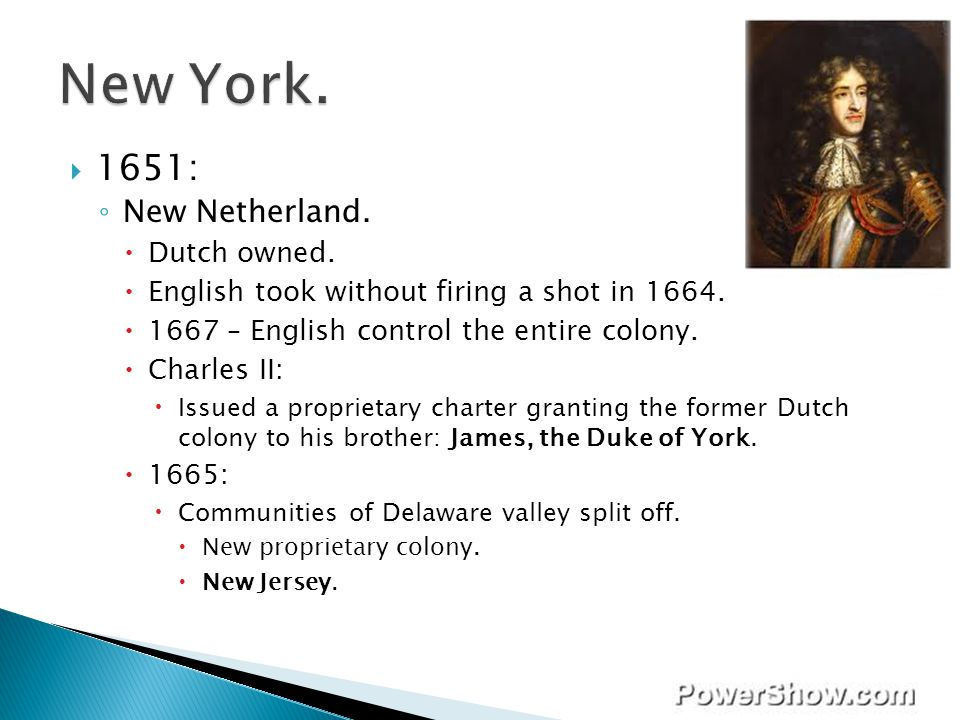 New York. 1651: New Netherland. Dutch owned.