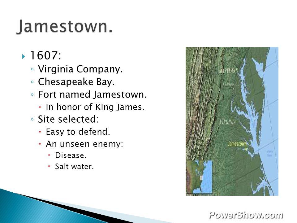 Jamestown. 1607: Virginia Company. Chesapeake Bay.