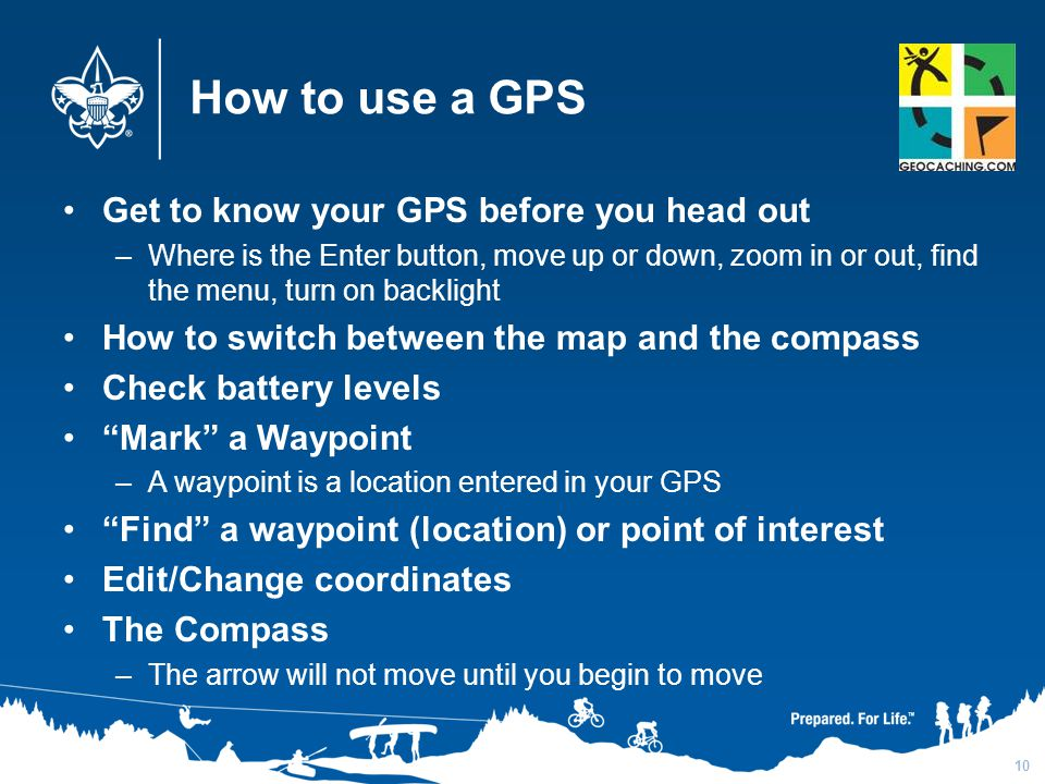 How to use a GPS Get to know your GPS before you head out