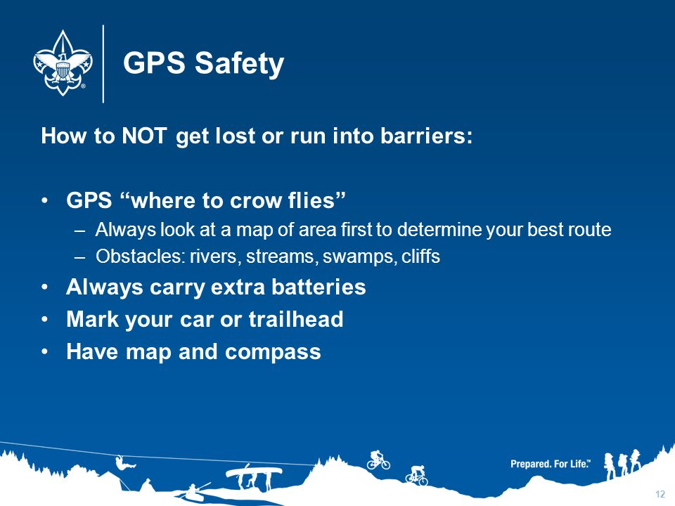 GPS Safety How to NOT get lost or run into barriers: