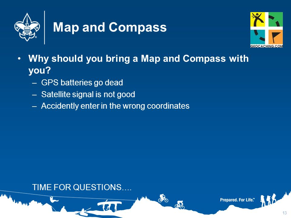Map and Compass Why should you bring a Map and Compass with you