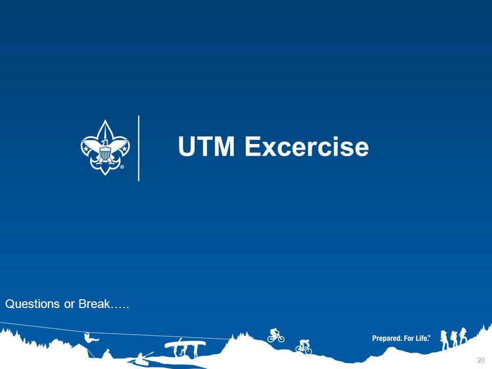 UTM Excercise Questions or Break….. 3/31/2017