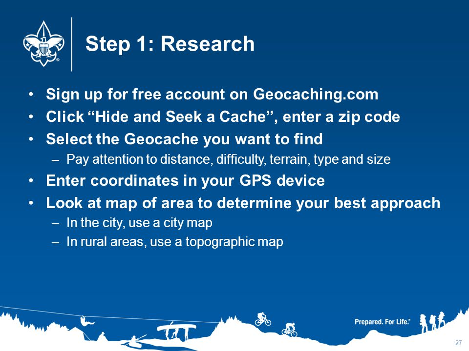 Step 1: Research Sign up for free account on Geocaching.com