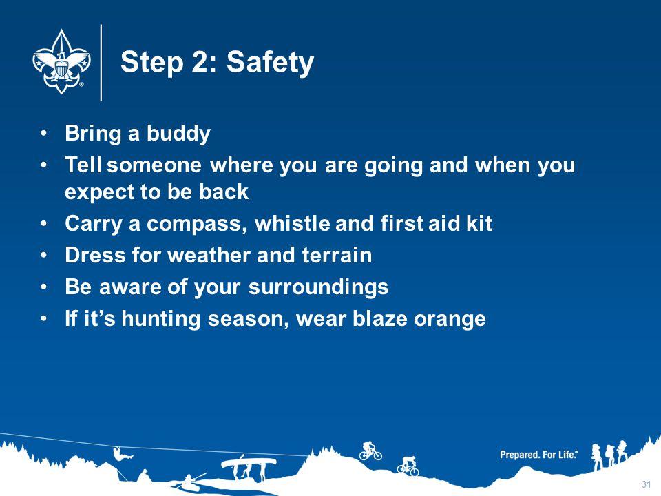 Step 2: Safety Bring a buddy