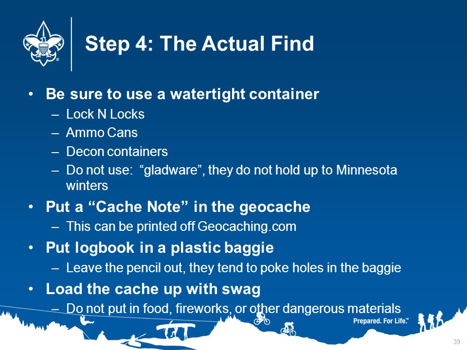 Step 4: The Actual Find Be sure to use a watertight container