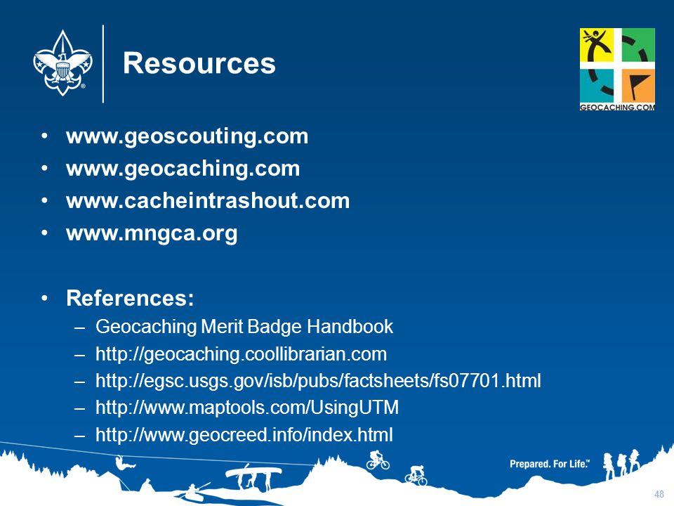 Resources www.geoscouting.com www.geocaching.com