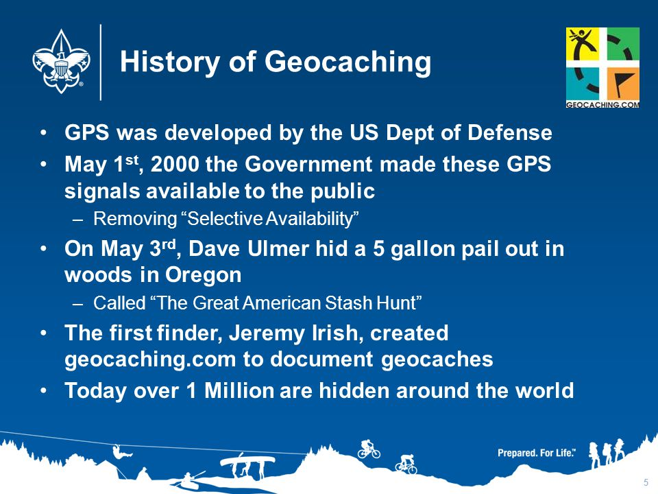 History of Geocaching GPS was developed by the US Dept of Defense