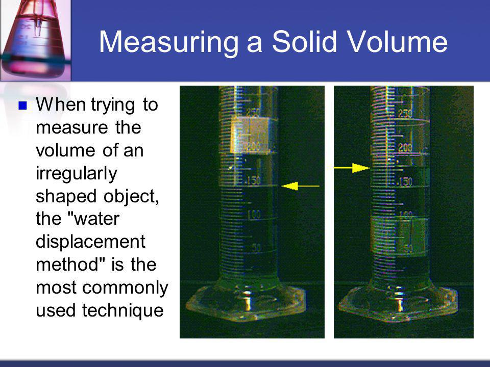 Measuring a Solid Volume